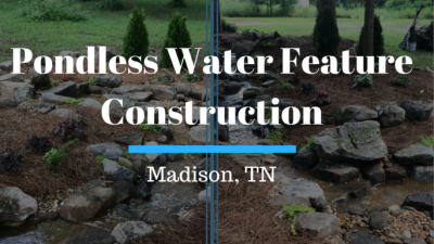 Pondless Water Feature Construction, Madison TN
